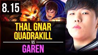 SKT T1 Thal - GNAR vs GAREN (TOP) ~ Quadrakill, KDA 12/5/14 ~ Korea Challenger ~ Patch 8.15
