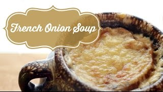 French Onion Soup | Just Eat Life