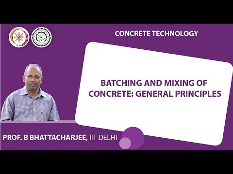 Mod-05 Lec-19 Batching and Mixing of concrete: General Principles