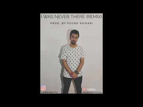 Rob C  I Was Never There Remix Ft The Weeknd  Latest Hindi Rap Songs 2018
