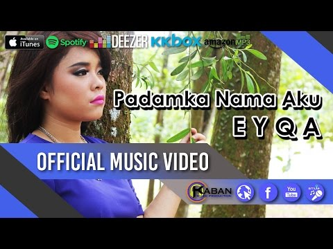 EYQA - Padamka Nama Aku (Official Music Video With Lyric)