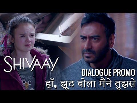 Shivaay | Haan Jhooth Bola Maine Tujhse |...