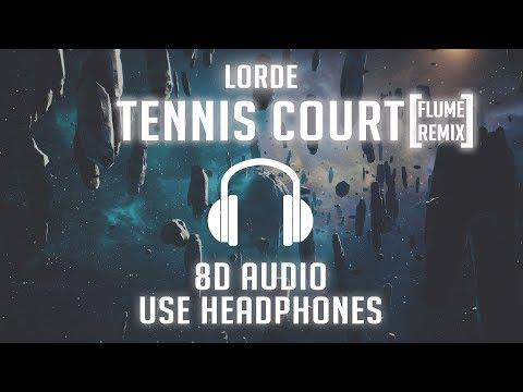 Lorde - Tennis Court (Flume Remix) (8D AUDIO) 🎧