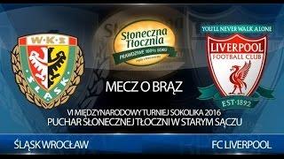 U-10: Śląsk Wrocław - Liverpool FC 12.06.2016r. (mecz o brązowy medal)