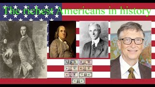 The richest Americans in history /The richest American by half decade starting in 1770