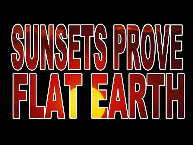 Sunsets PROVE Flat Earth