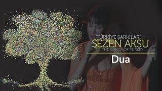 Sezen Aksu - Dua | Türkiye Şarkıları  - The Songs of Turkey