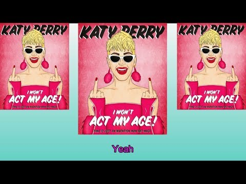 Katy Perry - Act My Age (Audio)