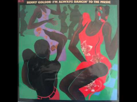 BENNY GOLSON I'M ALWAYS DANCING TO THE MUSIC