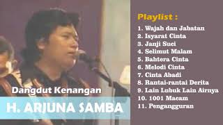 Lagu Nostalgia H. Arjuna Samba Original Dangdut Full Album