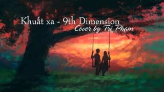 [Guitar] Khuất Xa - 9th Dimension (Cover by Trí Phạm)