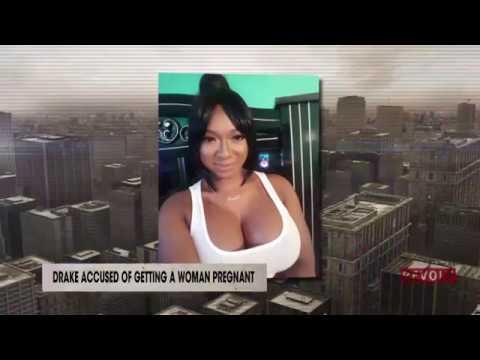 Woman Accuses Drake Of Getting Her Pregnant   Rumor Report