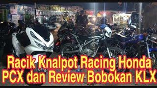 Pantang Pulang Sebelum Kelar, Racik Knalpot SKR tipe Racing Honda PCX dan bobok KLX 150