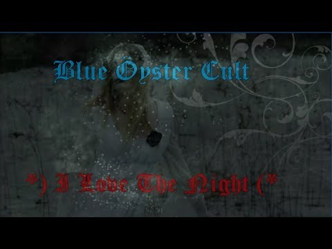 Blue Öyster Cult - I Love The Night