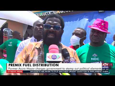 Premix Fuel Distribution: Former Accra Mayor charges gov't to stamp out political elements (22-9-21)