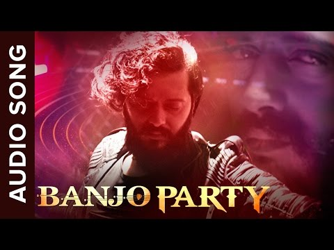 Banjo Party Song | Full Audio | Banjo | Riteish Deshmukh, Nargis Fakhri, Dharmesh Yelande