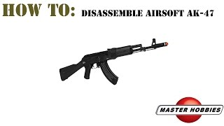 How to disassemble an airsoft AK47