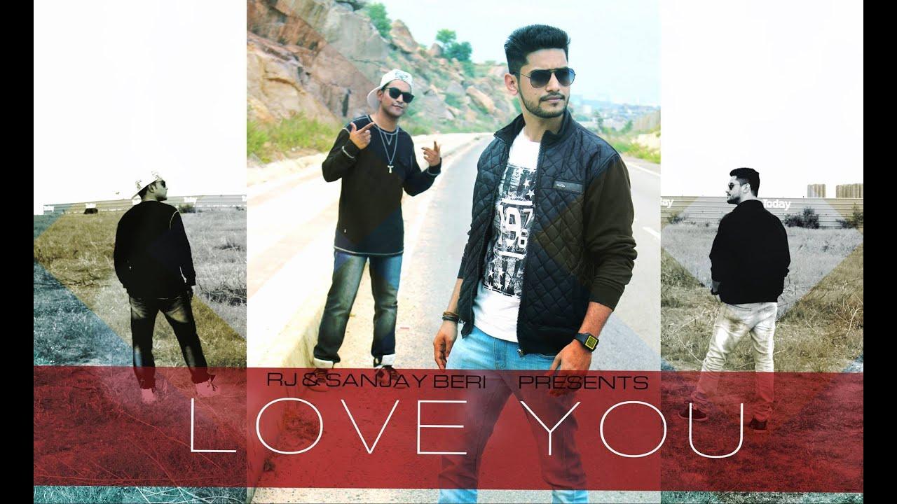 Download Love You, Full Song | Official 2015 | RJ Ft. Sanjay Beri