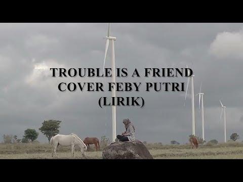 Trouble Is A Friend - Full Cover Feby Putri NC (Video Lirik)