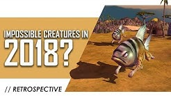 Impossible Creatures in 2018: A Retrospective Analysis