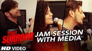 Teraa Surroor JAM SESSION With Media | HIMESH RESHAMMIYA, DARSHAN RAVAL & PALAK MUCHHAL | T-Series