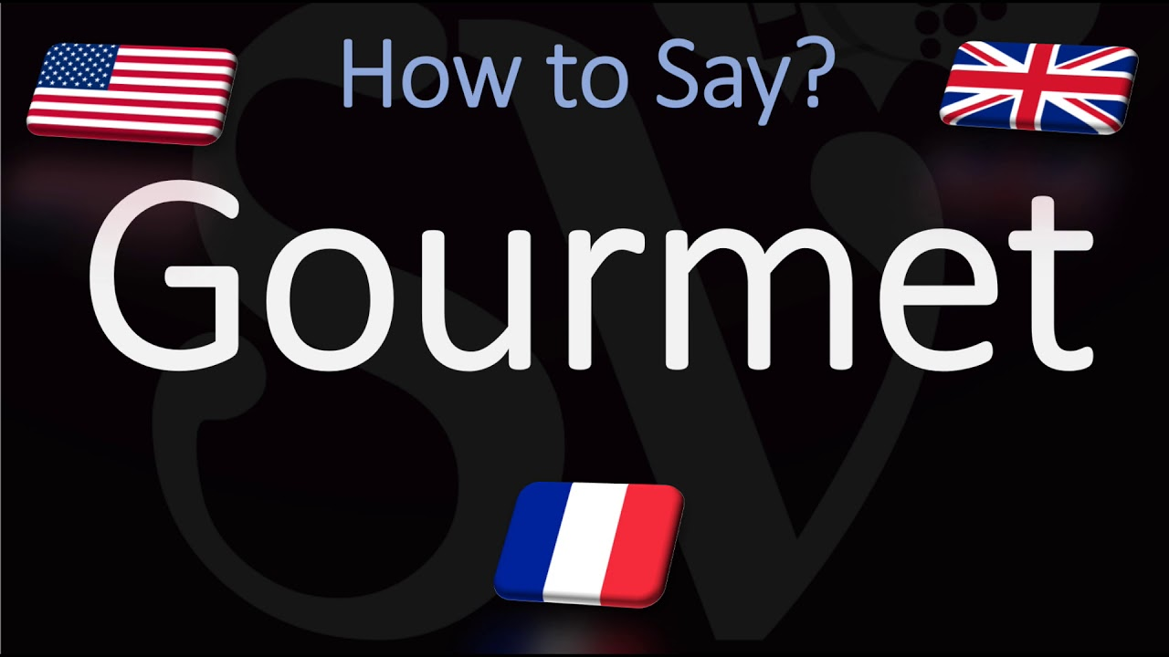 How to Pronounce Gourmet (CORRECTLY)