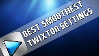 Best/smoothest Twixtor Settings In Vegas Pro 14, 13, 12 & 11
