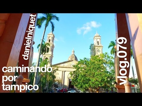 Caminando por Tampico, Tamaulipas, México - vlog079