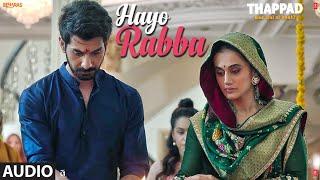 Full Audio: Hayo Rabba | THAPPAD | Taapsee Pannu | Suvarna Tiwari | Anurag Saikia | Movie In Cinemas