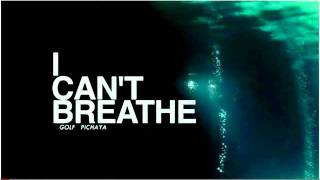I can't breathe - กอล์ฟ พิชญะ (Feat. ยอด Bodyslam)