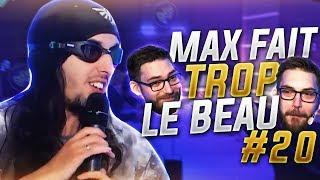 ZI BEST OF #20 - MAX FAIT TROP LE BEAU
