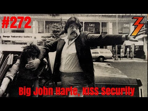 Ep. 272 Big John Harte Former Head of Security for KISS Shares His Stories