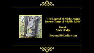 Video The Legend of Mick Dodge: Forrest Gump of Middle Earth download MP3, 3GP, MP4, WEBM, AVI, FLV Maret 2017
