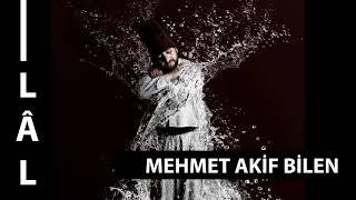 VAKTİ SEHER - MEHMET AKİF BİLEN