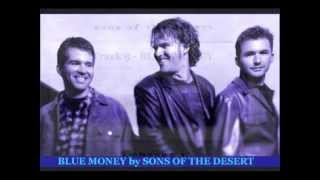 Watch Sons Of The Desert Blue Money video