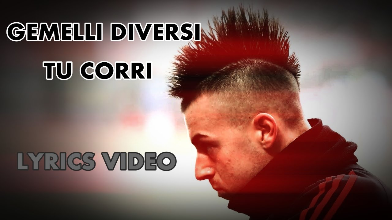 Gemelli diversi tu corri official simatty lyrics video youtube - Tu corri gemelli diversi ...