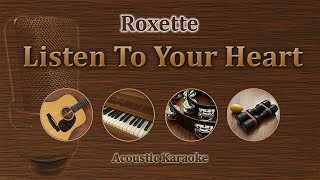 Listen To Your Heart - Roxette (Acoustic Karaoke)