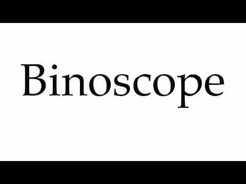 How to Pronounce Binoscope