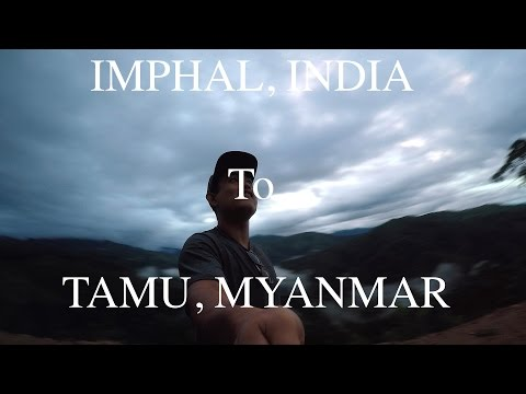Imphal, India To Tamu, Myanmar (Burma)