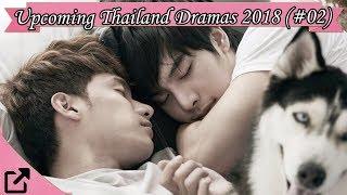 Video Top Upcoming Thailand Dramas 2018 (#02) download MP3, 3GP, MP4, WEBM, AVI, FLV Agustus 2018