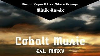 [Progressive House] Dimitri Vegas & Like Mike - Yemaya (Minik Remix)