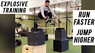 EXPLOSIVE TRAINING TO RUN FASTER & JUMP HIGHER
