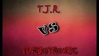 T J R  Vs  Turbotronic, Dj Son