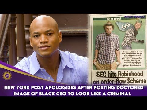 New York Post Apologizes After Posting Doctored Image of Black CEO To Look Like A Criminal