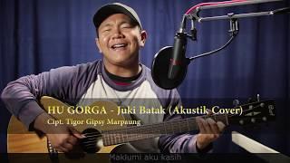 HU GORGA - Juki Batak (Akustik Gitar Cover)