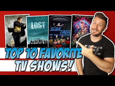 Top 10 Favorite TV Shows!   ...and a lot of honorable mentions!