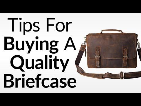 5 Tips For Buying A Quality Briefcase | What To Look For In Leather Briefcases