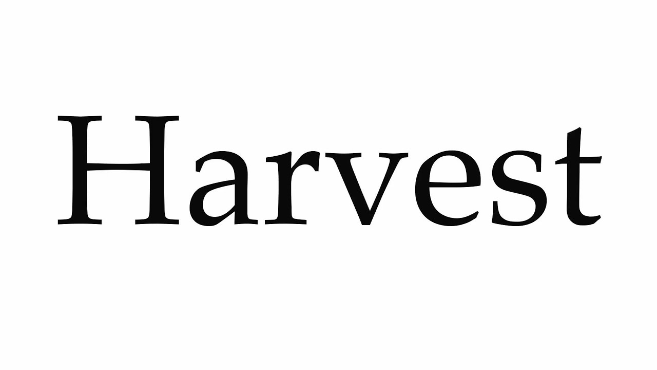 How to Pronounce Harvest