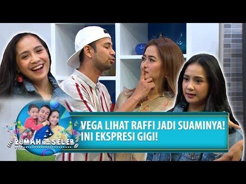 Vega Lihat Raffi Jadi Suaminya, Ini Ekspresi Gigi - Rumah Seleb (5/8) PART 5