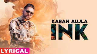 Karan Aujla | Ink (Lyrical Video) | J Statik | Latest Punjabi Songs 2019 | Speed Records